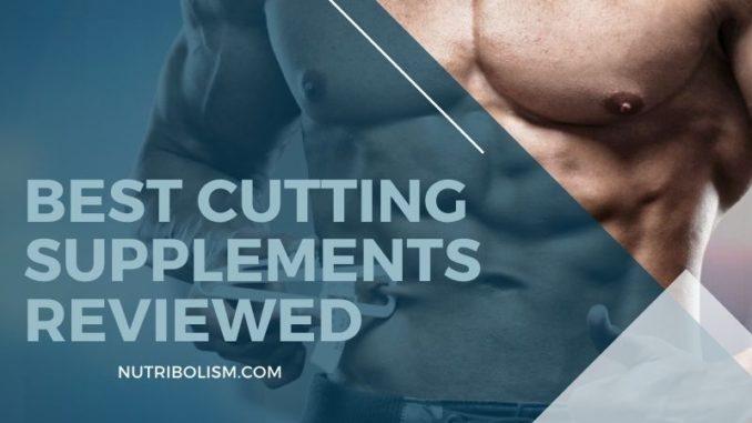 Best Cutting Supplements