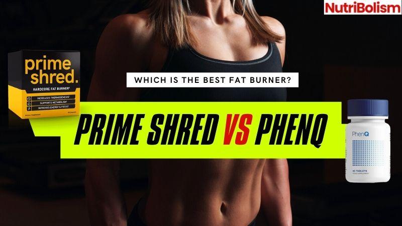 Prime Shred vs PhenQ
