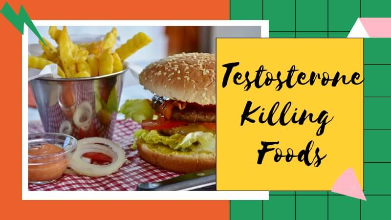 testosterone killing food