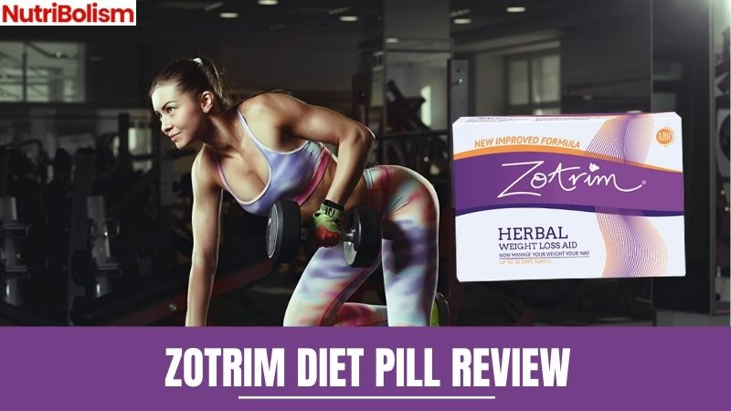 Zotrim Herbal Weight Loss Pills | Review Of Its Efficacy